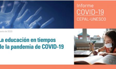 """Informe CEPAL, OREALC Y UNESCO: """"la educación en tiempos de la pandemia de Covid-19"""""""