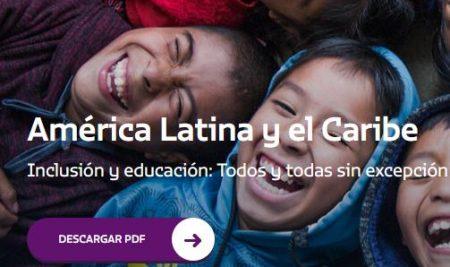 América Latina y el Caribe  Inclusión y educación: Todos y todas sin excepción. Informe GEM, OREALC/UNESCO Santiago-SUMMA